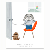 Everything Will Come Out Ok Greeting Card